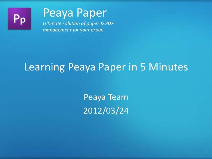 Peaya Paper   Ultimate solution of paper & PDF   management for your groupLearning Peaya Paper in 5 Minutes               ...