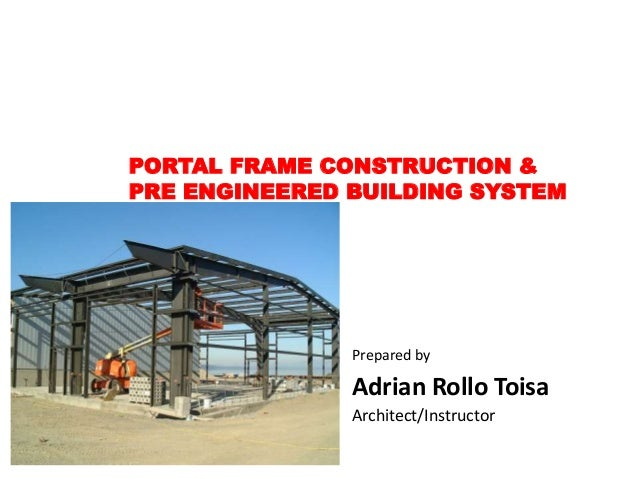 Portal frame construction pre engineered building system for Adrian homes pre construction