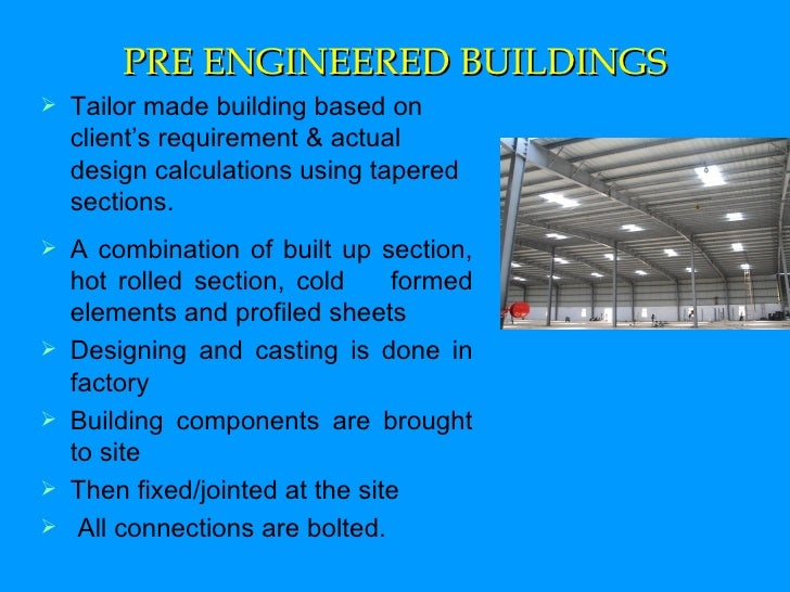 PRE ENGINEERED BUILDINGS <ul><li>Tailor made building based on client's requirement & actual design calculations using tap...