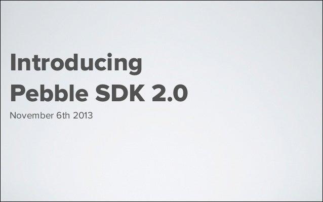 Introducing Pebble SDK 2.0 November 6th 2013
