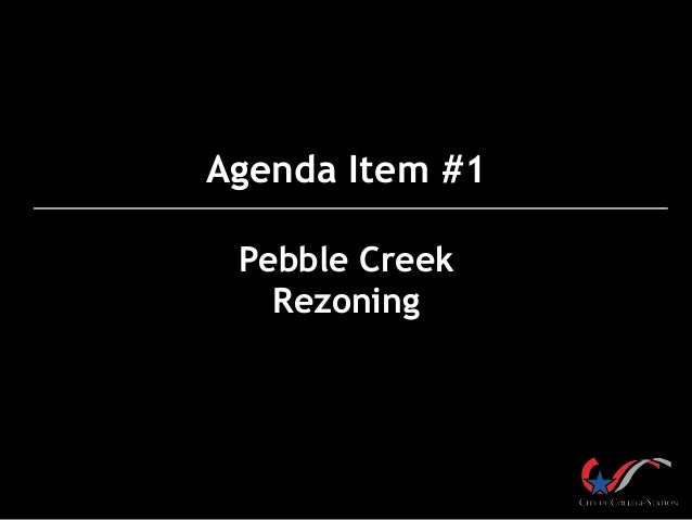 Agenda Item #1 Pebble Creek Rezoning