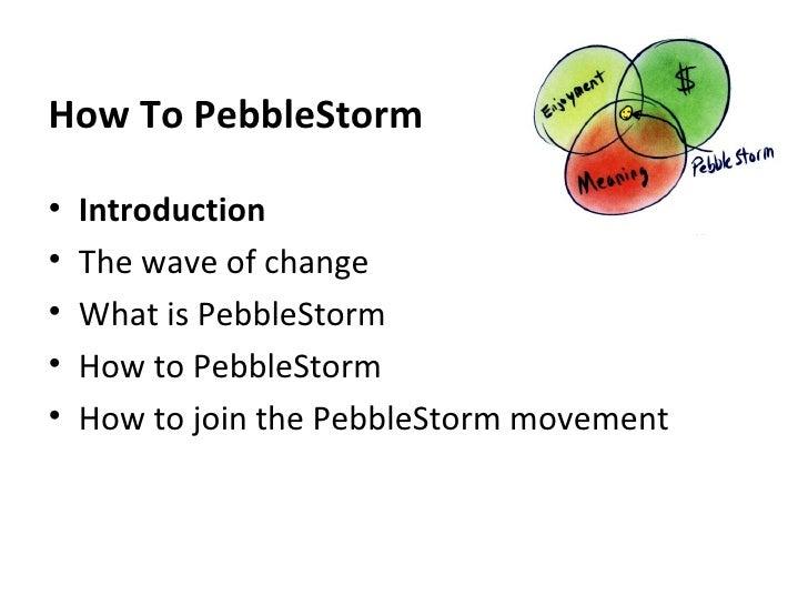 PebbleStorm Story March 17 2009 Launch Slide 2