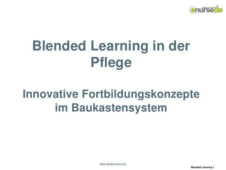 Blended Learning in der PflegeInnovative Fortbildungskonzepte im Baukastensystem<br />