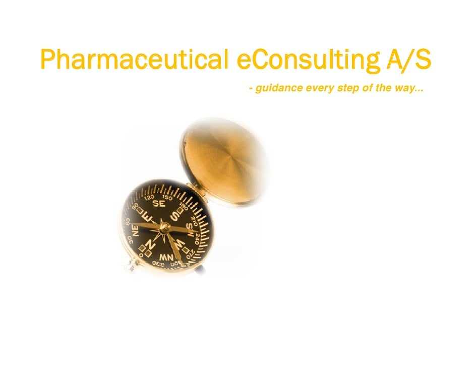 Pharmaceutical eConsulting A/S                - guidance every step of the way...