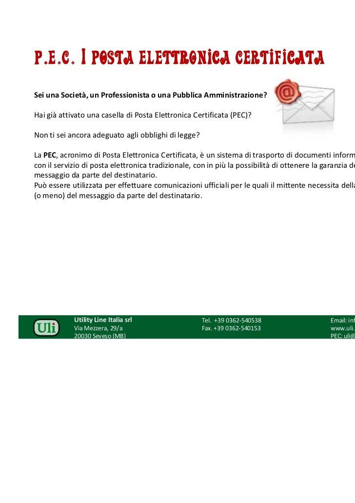 P.E.C. | Posta Elettronica CertificataSei una Società, un Professionista o una Pubblica Amministrazione?Hai già attivato u...