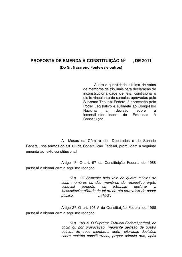 PROPOSTA DE EMENDA À CONSTITUIÇÃO No, DE 2011(Do Sr. Nazareno Fonteles e outros)Altera a quantidade mínima de votosde memb...