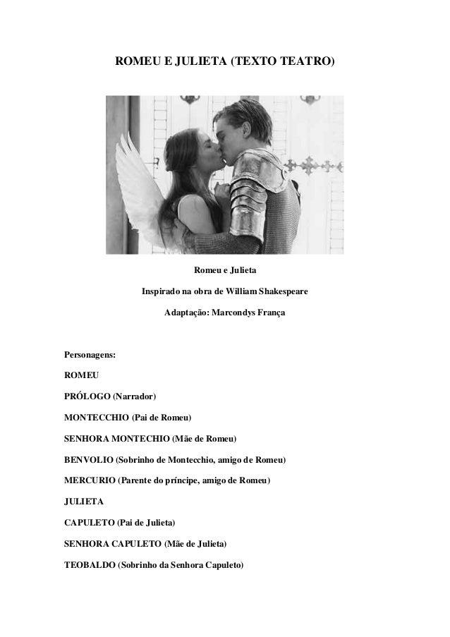 ROMEU E JULIETA (TEXTO TEATRO) Romeu e Julieta Inspirado na obra de William Shakespeare Adaptação: Marcondys França Person...