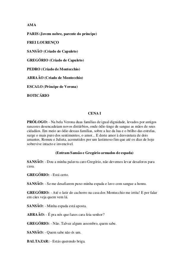 AMA PARIS (Jovem nobre, parente do príncipe) FREI LOURENÇO SANSÃO (Criado de Capuleto) GREGÓRIO (Criado de Capuleto) PEDRO...