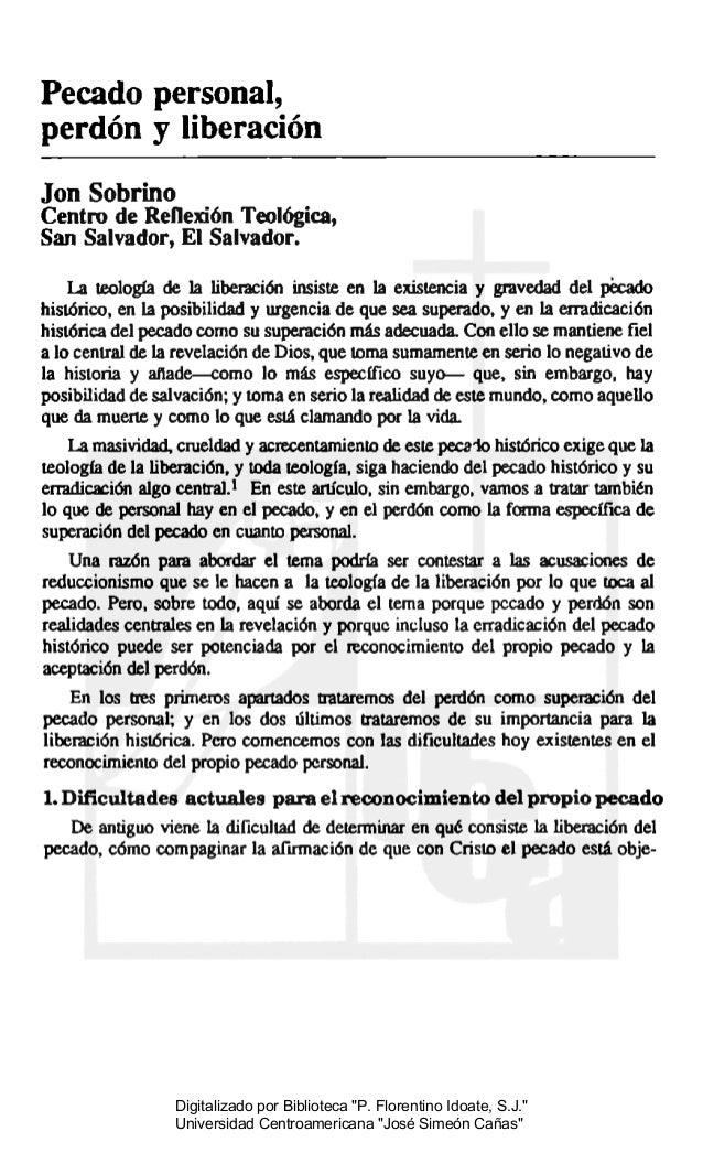 Pecado personal, perdón y liberación Joo Sobrino Centro de ReDexión Teológica, San Salvador, El Salvador. La teología de l...