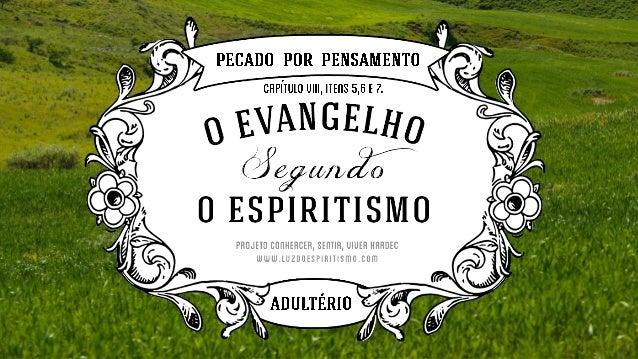 """Mateus, 5: 27 - 28 Aprendestes que foi dito aos antigos: """"Não cometereis adultério"""". C o n h e c e r, S e n t i r, Vi v e ..."""