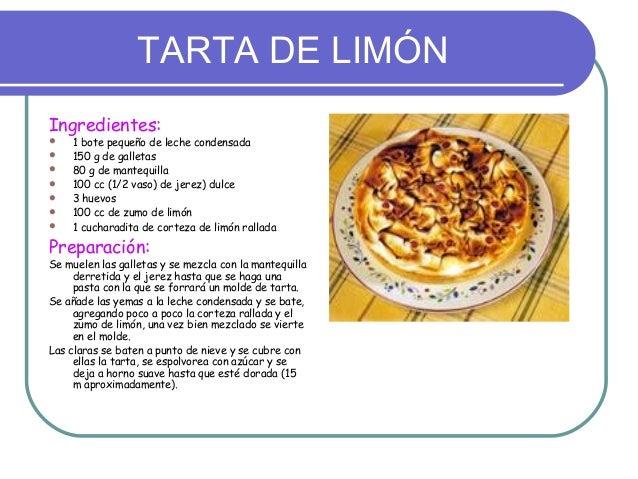TARTA DE LIMÓNIngredientes:   1 bote pequeño de leche condensada   150 g de galletas   80 g de mantequilla   100 cc (1...