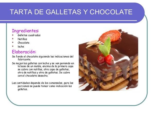 TARTA DE GALLETAS Y CHOCOLATEIngredientes:   Galletas cuadradas   Natillas   Chocolate   lecheElaboración:Se funde el ...
