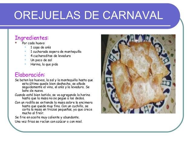 OREJUELAS DE CARNAVALIngredientes:    Por cada huevo:          1 copa de anís          1 cucharada sopera de mantequill...