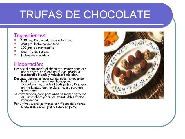 TRUFAS DE CHOCOLATEIngredientes:   500 grs. De chocolate de cobertura   350 grs. leche condensada   100 grs. de mantequ...