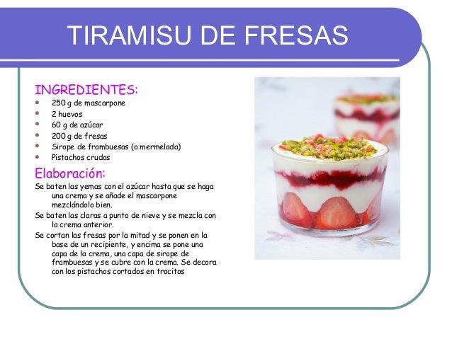 TIRAMISU DE FRESASINGREDIENTES:   250 g de mascarpone   2 huevos   60 g de azúcar   200 g de fresas   Sirope de framb...