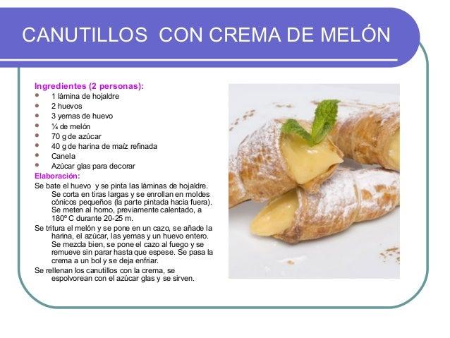 CANUTILLOS CON CREMA DE MELÓNIngredientes (2 personas):     1 lámina de hojaldre     2 huevos     3 yemas de huevo    ...