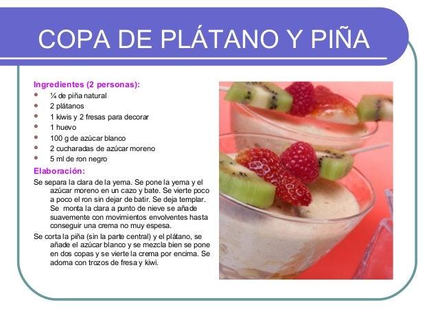 COPA DE PLÁTANO Y PIÑAIngredientes (2 personas):    ¼ de piña natural    2 plátanos    1 kiwis y 2 fresas para decorar...