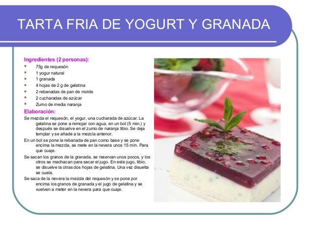 TARTA FRIA DE YOGURT Y GRANADAIngredientes (2 personas):     75g de requesón     1 yogur natural     1 granada     4 h...