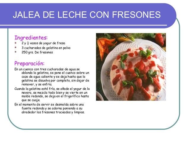 JALEA DE LECHE CON FRESONESIngredientes:    2 y ½ vasos de yogur de fresa    3 cucharadas de gelatina en polvo    250 g...