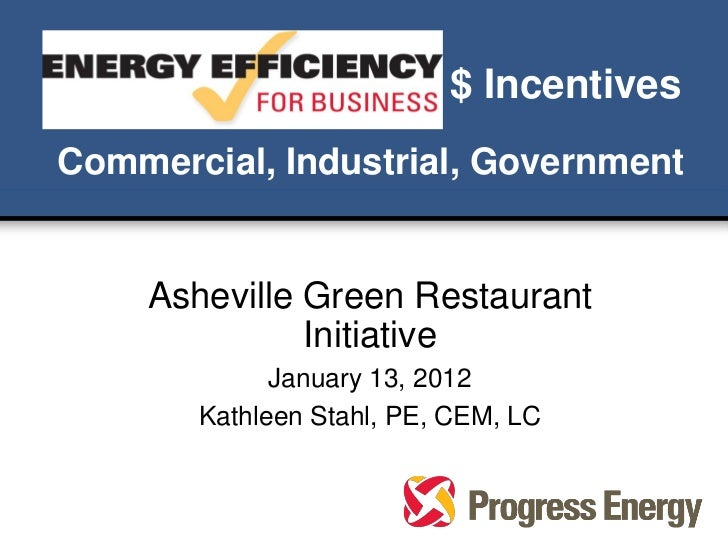 $ IncentivesCommercial, Industrial, Government    Asheville Green Restaurant              Initiative             January 1...