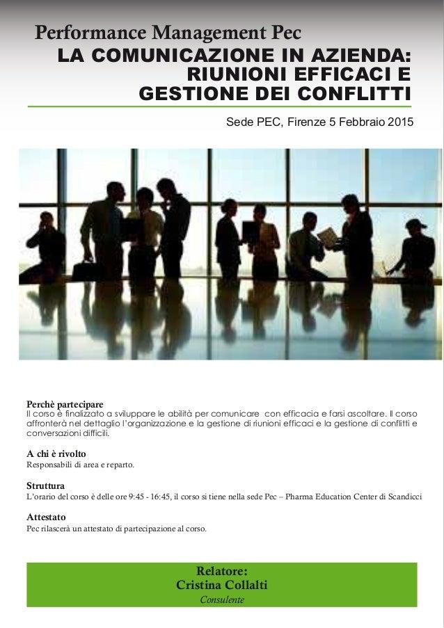 Performance Management Pec Perchè partecipare Il corso è finalizzato a sviluppare le abilità per comunicare con efficacia ...