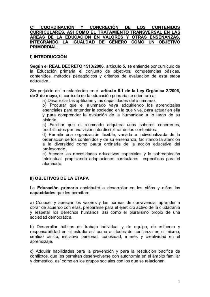C) COORDINACIÓN Y CONCRECIÓN DE LOS CONTENIDOSCURRICULARES, ASÍ COMO EL TRATAMIENTO TRANSVERSAL EN LASÁREAS DE LA EDUCACIÓ...