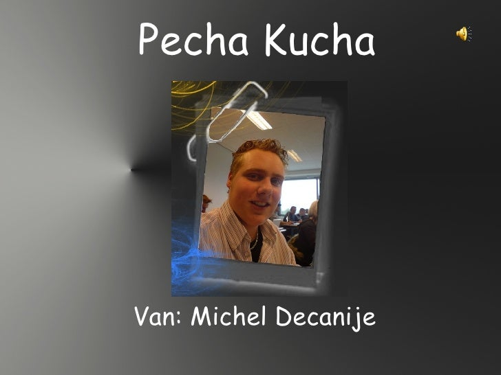 Pecha Kucha Van: Michel Decanije
