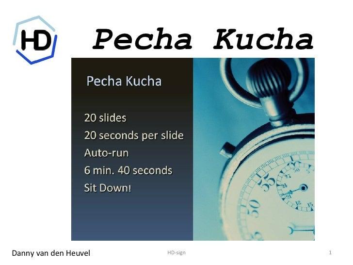 Pecha Kucha HD-sign Danny van den Heuvel