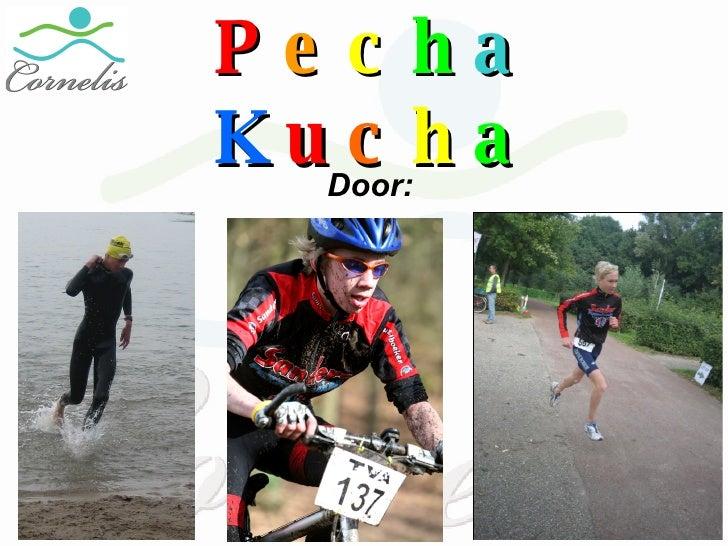 P e c h a   K u c h a Door: