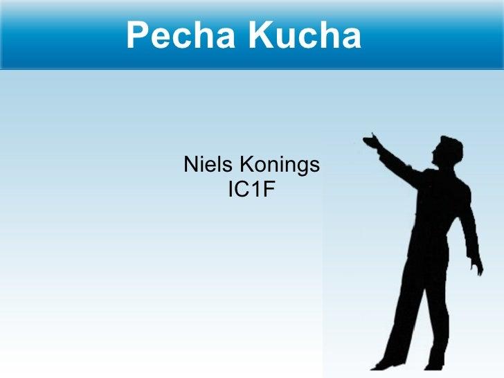 Pecha Kucha Niels Konings IC1F