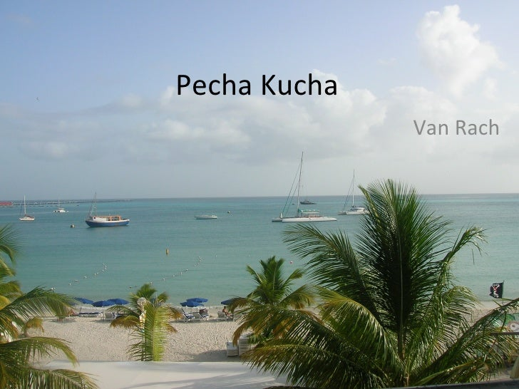 Pecha Kucha Van Rach