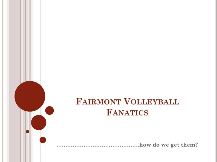 FAIRMONT VOLLEYBALL          FANATICS   ……………………………………….how do we get them?