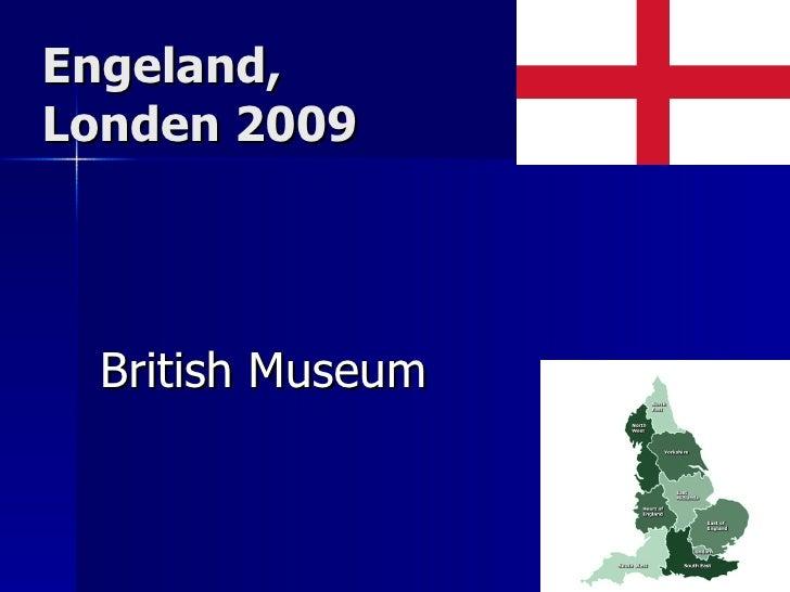 Engeland,  Londen 2009 British Museum