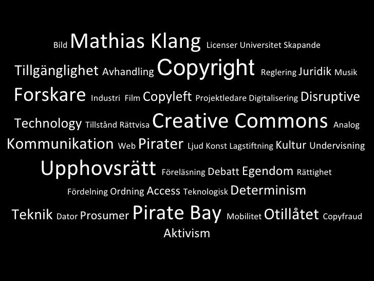 Bild  Mathias Klang  Licenser Universitet Skapande Tillgänglighet  Avhandling  Copyright  Reglering  Juridik  Musik  Forsk...