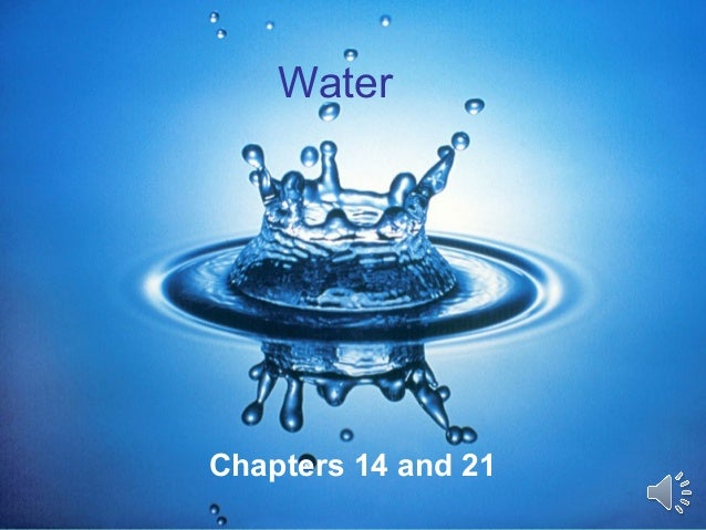 Water Chapters 14 and 21