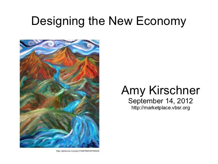 Designing the New Economy                                                 Amy Kirschner                                   ...