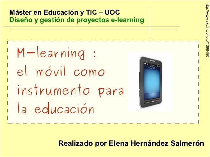 http://www.sxc.hu/photo/1398490Máster en Educación y TIC – UOCDiseño y gestión de proyectos e-learning  M-learning :  el m...