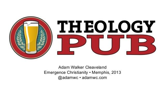 Adam Walker CleavelandEmergence Christianity •Memphis, 2013      @adamwc •adamwc.com