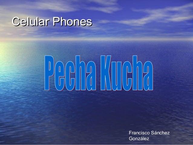 Celular PhonesCelular PhonesFrancisco SánchezGonzález