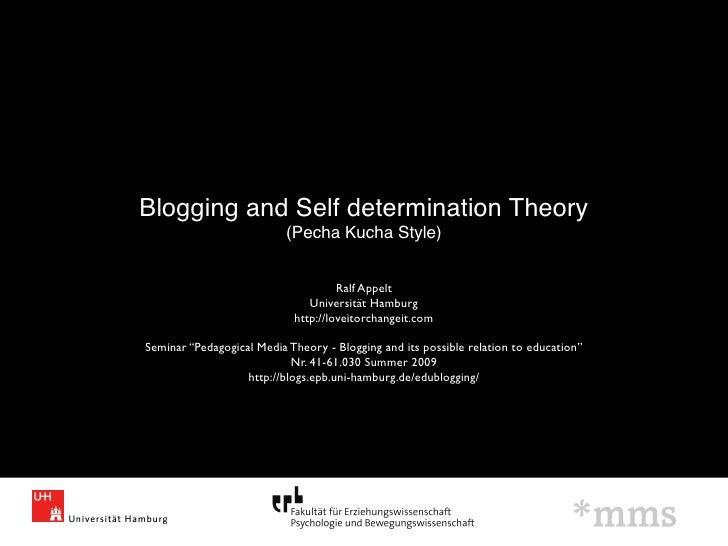 Blogging and Self determination Theory                            (Pecha Kucha Style)                                     ...