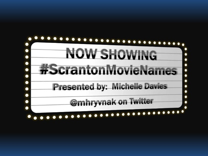 How it Started… - @PechaKuchaScran (Brad Peniston) launched the hashtags #ScrantonMovieTitles and #ScrantonMovieNames, st...