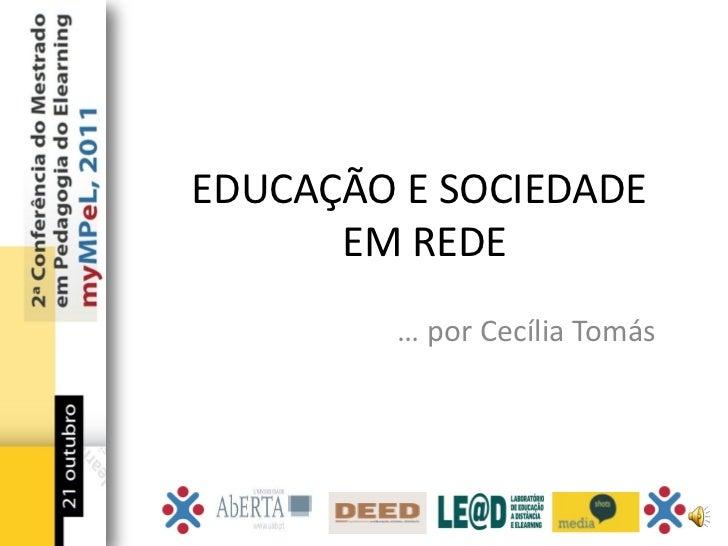 EDUCAÇÃO E SOCIEDADE      EM REDE         … por Cecília Tomás
