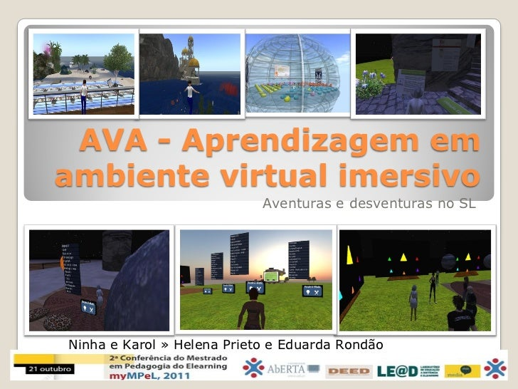 AVA - Aprendizagem emambiente virtual imersivo                            Aventuras e desventuras no SLNinha e Karol » Hel...