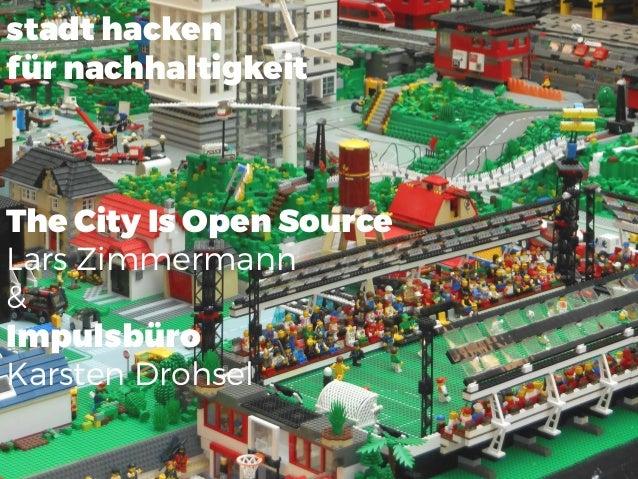 stadt hacken für nachhaltigkeit The City Is Open Source Lars Zimmermann & Impulsbüro Karsten Drohsel