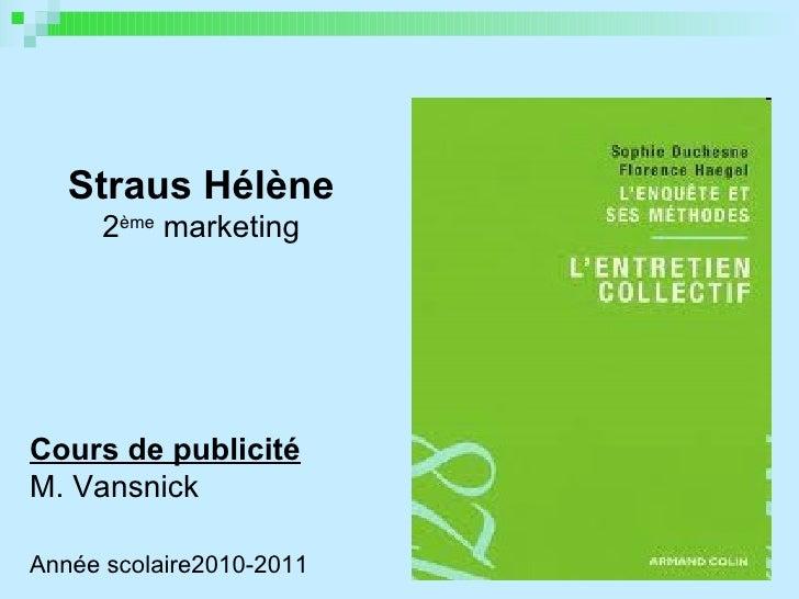 Straus Hélène 2 ème  marketing Cours de publicité M. Vansnick Année scolaire2010-2011
