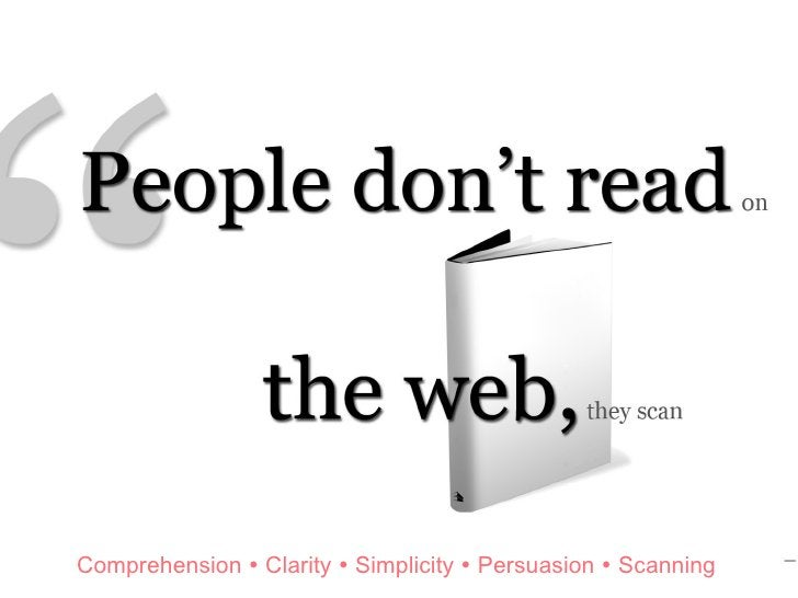 Comprehension    Clarity    Simplicity    Persuasion    Scanning