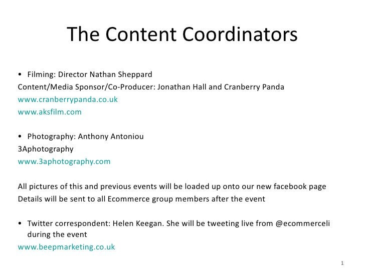 The Content Coordinators <ul><li>Filming: Director Nathan Sheppard </li></ul><ul><li>Content/Media Sponsor/Co-Producer: Jo...