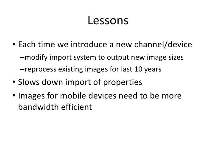 Lessons <ul><li>Each time we introduce a new channel/device </li></ul><ul><ul><li>modify import system to output new image...