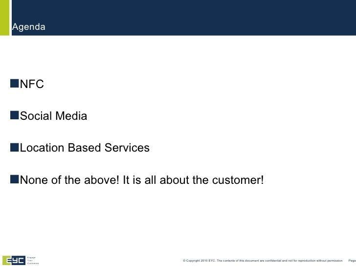 <ul><li>NFC </li></ul><ul><li>Social Media </li></ul><ul><li>Location Based Services </li></ul><ul><li>None of the above! ...