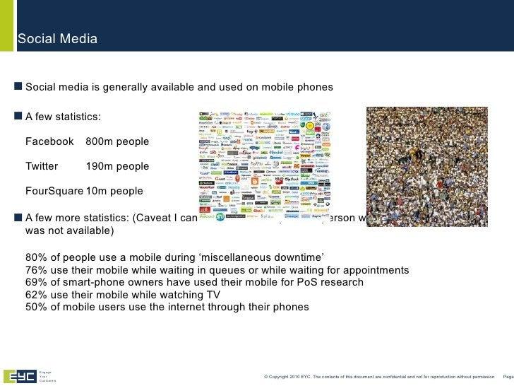 <ul><li>Social media is generally available and used on mobile phones </li></ul><ul><li>A few statistics: Facebook  800m p...